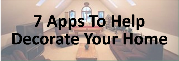 7 Apps To Help Decorate Your Home - Connie Wolff Remax Select Realty1